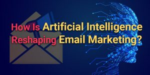 AI Reshaping Email Marketing