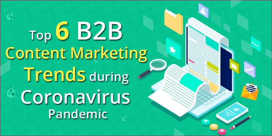 Top 6 B2B content marketing trends