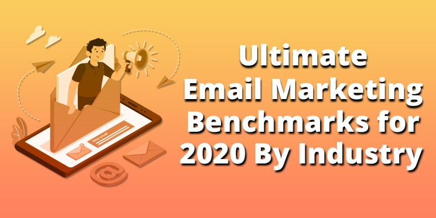 Ultimate Email Marketing Benchmarks By Industry