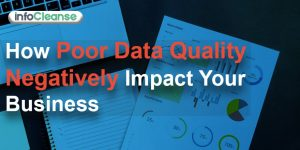 Impact Of Poor Data Quality In Business