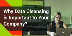 Data Cleaning Importance And Benefits