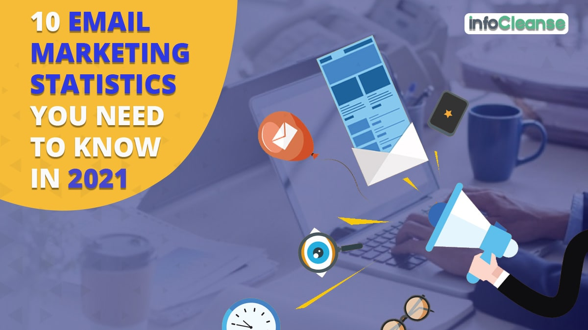 10 Email Marketing Statistics You Need to Know in 2021