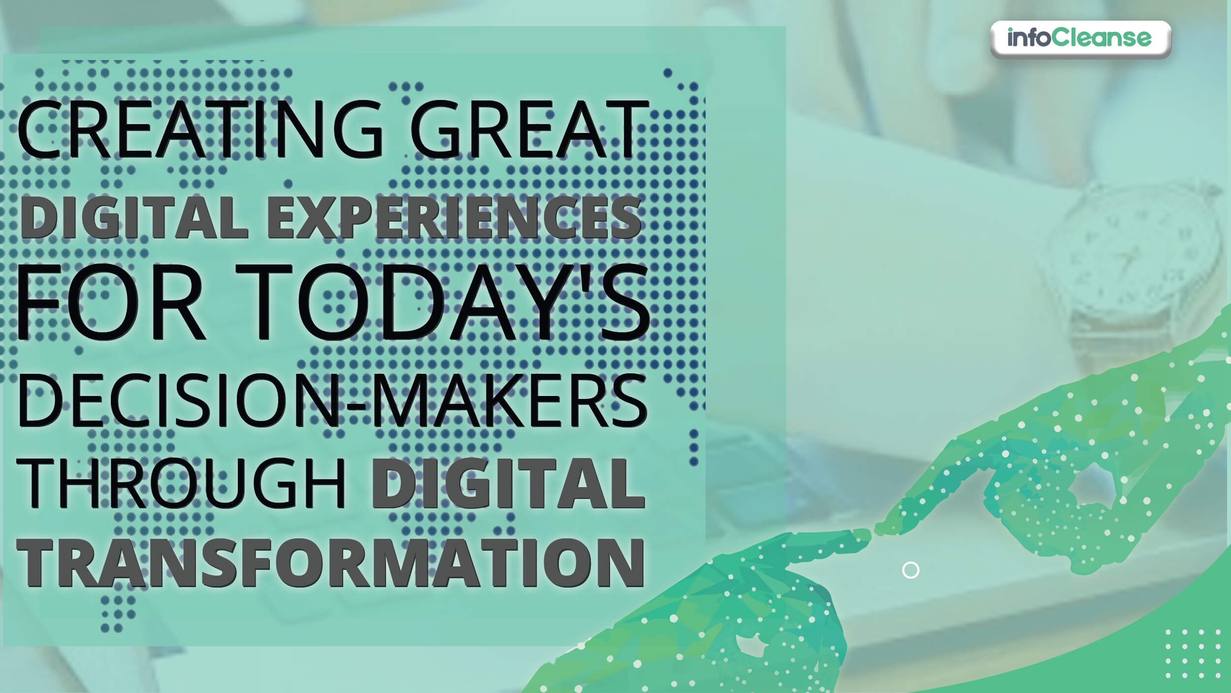 Great Digital Experiences for Today's Decision Featured Banner