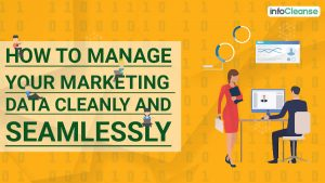 How to Manage your Marketing Data Cleanly and Seamlessly