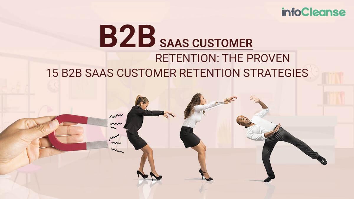 B2B Saas Customer Retention The Proven 15 B2B Saas Customer