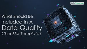 What Should Be Included In A Data Quality Checklist Template?