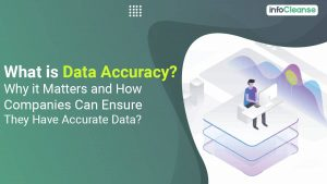 What Is Data Accuracy And Why It Matters